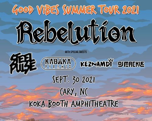 More Info for Good Vibes Summer Tour 2021: Rebelution + Special Guests: Steel Pulse, Kabaka Pyramid, Keznamdi, & DJ Mackle