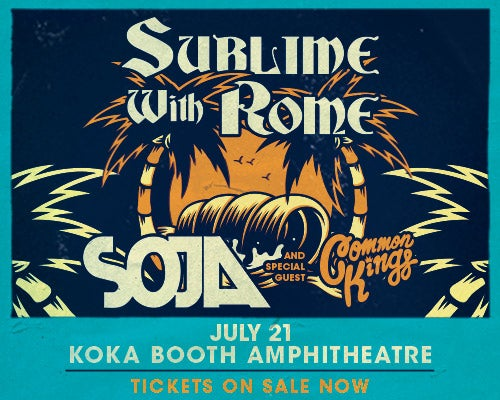 More Info for Sublime with Rome, SOJA & Special Guest Common Kings