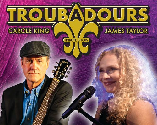 More Info for Troubadours Tribute to James Taylor and Carole King